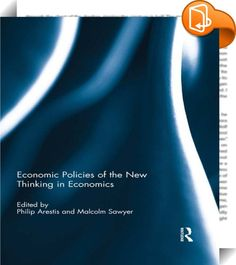 Economic Policies of the New Thinking in Economics    ::  <P>The financial crisis and the 'great recession' have generated the need for new thinking in economics and for new economic policies to secure sustainable and equitable economic development. The new thinking in economics is an interdisciplinary approach to economic problems that acknowledges and respects insights and analyses from other disciplines, and recognizes complexity and evolutionary theory as relevant for understanding...