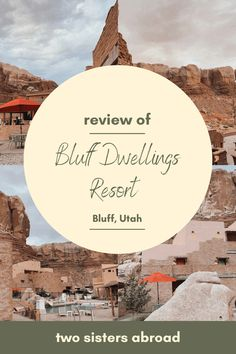 Review of Bluff Dwellings Resort in Bluff, Utah - Two Sisters Abroad Fall Vacations, Vacation Destinations, Unique Hotels, Travel Reviews, Zion National Park, Road Trip Usa, Amazing Adventures, Kid Friendly Meals, Wonderful Places