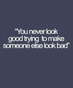 Never Look Good - Wisdom Quote