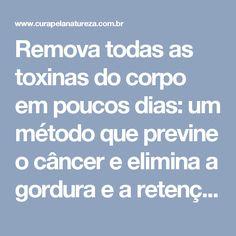 Remova todas as toxinas do corpo em poucos dias: um método que previne o câncer e elimina a gordura e a retenção de líquido   Cura pela Natureza