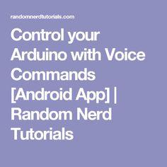 Control your Arduino with Voice Commands [Android App] | Random Nerd Tutorials