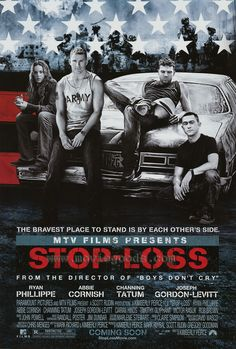 Stop-Loss (2008).  A rather obscure film but check out some of the young cast here: Channing Tatum, Joseph Gordon-Levitt, Ryan Phillippe included. All went on to bigger and better things.