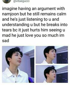 i'm basically in love with Namjoon, so I would be the one breaking into tears Seokjin, Namjoon, Rapmon, K Pop, Bts Love, Jimin, Bts Imagine, Rap Monster, Kpop Groups