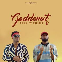 Chocolate City Music Presents Gaddemit - Ckay ft Dremo  http://abdulkuku.blogspot.co.uk/2017/06/chocolate-city-music-presents-gaddemit.html