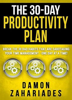 The 30-Day Productivity Plan: Break The 30 Bad Habits Tha... https://www.amazon.com/dp/B01BH6C4BI/ref=cm_sw_r_pi_dp_x_duiEybMSJG16A