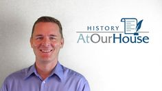 Introduction to History At Our House (New!)