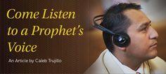 Come Listen to a Prophet's Voice