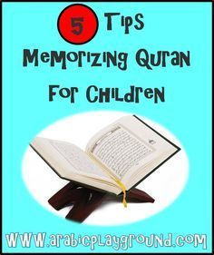 www.arabicplayground.com 5 Tips Memorizing Quran for kids by Arabic Playground