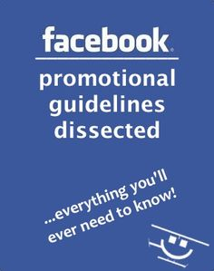 Everything you'll ever need to know about Facebook promotion guidelines.