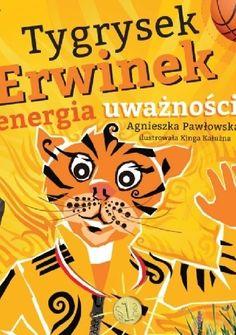 Tygrysek Erwinek i energia uważności - praca zbiorowa (258039) - Lubimyczytać.pl