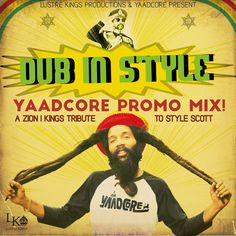 Dub In Style - Yaadcore promo MIX! by Lustre Kings Productions on SoundCloud