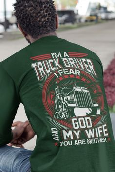 Trucker Fears God And Wife, Not You - Truck Driver Gift - Design available on Tee Shirt Hoodie Tank Mug Sticker Long Sleeve . Truckers Girlfriend, Truck Driver Wife, Trucker Quotes, Gifts For Truckers, Truck Memes, Trucks And Girls, Tee Shirts, Hoodie, Patriotic Shirts