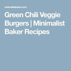 One bowl, Southwest-inspired green chili veggie burgers made with chickpeas, mild green chilies, and crushed tortilla chips. Veggie Recipes, Keto Recipes, Vegetarian Recipes, Snack Recipes, Cooking Recipes, Keto Foods, Dinner Recipes, Mexican Burger, Chickpea Patties