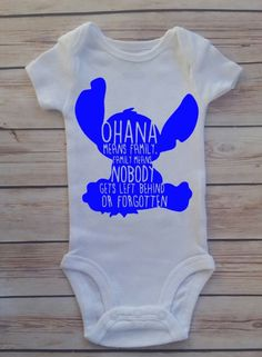 Ohana Means Family Family Means Nobody Gets Left Behind Or Forgotten Baby Newborn Onesie Bodysuit Lilo and Stitch by ModernChicKids on Etsy https://www.etsy.com/listing/269352303/ohana-means-family-family-means-nobody