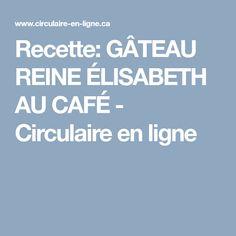 Recette: GÂTEAU REINE ÉLISABETH AU CAFÉ - Circulaire en ligne