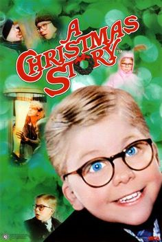 "A Christmas Story ..this is tradition when TBS plays the marathon from Christmas Eve through Christmas Day. ""Ralphie....you'll shoot your eye out!"", ""I can't get up!"""