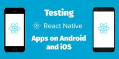 Testing and using test automation for Reach Native Apps helps to identify correct behavior of app on real Android and iOS devices.