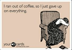 ecard-- hahahaha....me this morning, until I remembered I have an eighteen year old with a license  :D
