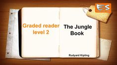 The jungle book (Graded reader level 2) The Jungle Book. Kipling's famous story of Mowgli's adventures in the jungle has been loved by young and old for more than a hundred years. In the jungle of Southern India the Seeonee Wolf-Pack has a new cub. He is not a wolf he is Mowgli a human child but he knows nothing of the world of men. He lives and hunts with his brothers the wolves. Baloo the bear and Bagheera the panther are his friends and teachers. Shere Khan the man-eating tiger is his…