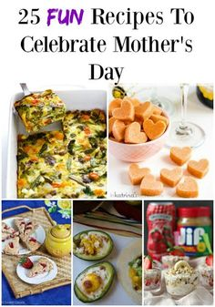 25 Fun Recipes to Celebrate Mother's Day