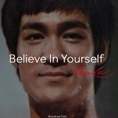 Bruce Lee — bruceleelittledragon: BElieve In YOUrself. Famous Quotes, Best Quotes, Martial Arts Quotes, Bruce Lee Martial Arts, Sois Fort, Bruce Lee Quotes, Jeet Kune Do, Warrior Quotes, Celebration Quotes