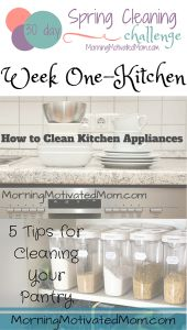 30 Day Spring Cleaning Challenge – Week 1: Kitchen. Clean out refrigerator and freezer. Clean out and organize pantry. Clean cupboards and drawers. Clean oven, dishwasher & other appliances. Scrub surfaces, sink & clean under sink.