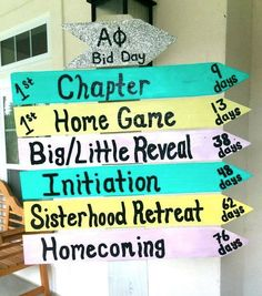 bid day SIGN! Could have Initiation, Retreat, Homecoming and formal/informal!