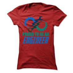 PROUD TO BE AN ENGINEER T SHIRTS
