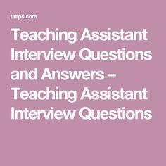 Why do you want to become a Teaching Assistant – 7 sample answers ...
