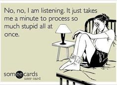For all my co-workers who make fun of me for my delayed responses...