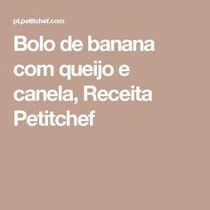 Bolo de banana com queijo e canela, Receita Petitchef
