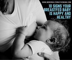 10 Signs Your Breastfed Baby is Happy and Healthy - Modern Alternative Mama