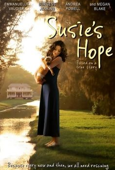 Susie's Hope is a 2013 Family/Drama film directed by Jerry Rees and based on a true story. The movie stars Emmanuelle Vaugier, Burgess Jenkins, Andrea Powell and Willette Thompson. A survivor of a pit bull attack, Donna Lawrence (played by Vaugier), adopts a pit bull-mix puppy, Susie, that has been beaten, set on fire, and left for dead. Together, they lead a historic effort to seek justice and protection for all animals. This is one of the most saddest movie I have ever seen.