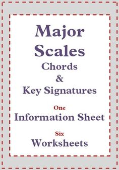 MUSIC: Major Scales  ONE information sheet and SIX worksheets.  Designed to reinforce the concepts of: -major scales and how to write them  -major key signatures and -chords in major keys.  $