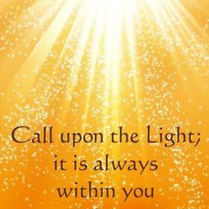 Close your eyes turn your face to the sunlight, receive the loving energy that will raise your awareness.Use this power to send you energy with love and compassion to those in need.