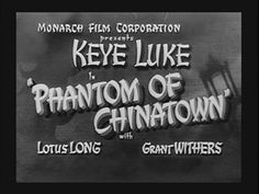 Phantom of Chinatown (1940) -- The final film in the Mr. Wong Seroes