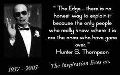 Hunter S. Thompson. I so wish I could have met him....interesting would be an understatement x