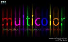 Texto multicolor hecho en photoshop CS5, el resultado puede lograrse en versiones inferiores, hasta en photoshop CS. Incluye tutorial