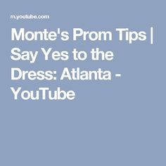 Monte's Prom Tips   Say Yes to the Dress: Atlanta - YouTube