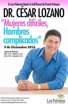Dr. César Lozano en conferencia en Las Palomas. 9 de octubre. Reserva con tiempo.