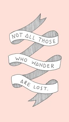 Pink blush illustrated sketch banner ribbon 'Not all those who wander are lost' iphone wallpaper phone background lock screen