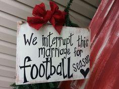 good thing football season (me) is the same time as fall hunting season (Hubby).