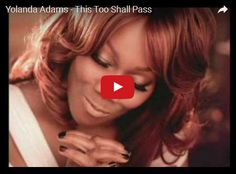 Watch: Yolanda Adams - This Too Shall Pass See lyrics here: http://yolandaadamslyrics.blogspot.com/2016/06/this-too-shall-pass-lyrics-yolanda-adams.html #lyricsdome