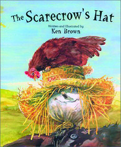 Ken Brown, new picture book has a Chicken that really admires Scarecrow's hat. Scarecrow would gladly trade his hat for a walking stick to rest his tired arms. Chicken doesn't have a walking stick to trade—but she knows someone who does
