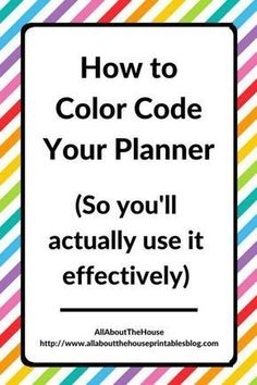 Planner Organization: How to color-code your planner so you'll actually use it effectively - All Abo