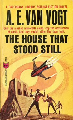 The House That Stood Still by A. E. van Vogt 1950. Cover art by Jack Gaughan for 1965 Paperback Library edition.