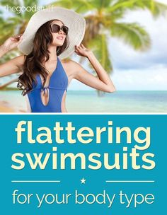 Flattering Swimsuits for Your Body Type - thegoodstuff