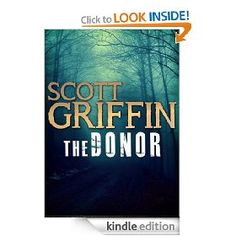 The Donor   Scott Griffin  $2.99 or free with Prime