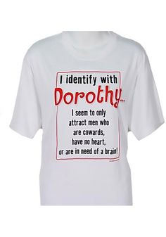 Dorothy Wizard of Oz Womens T-Shirt - Image 1 Sarcastic Quotes, Funny Quotes, Movie Quotes, It's Funny, Stupid Funny, True Quotes, Hilarious, Wizard Of Oz Quotes, Witch Quotes