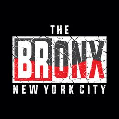 the bronx, NEW YORK CITY, typography graphic design, for t-shirt prints, posters and other uses Gfx Design, Logo Design, Shirt Print Design, Shirt Designs, Marken Logo, Quote Posters, Graphic Design Typography, T Shirts With Sayings, Apparel Design